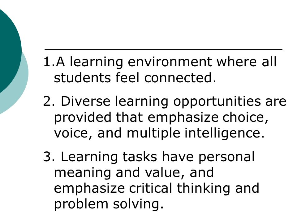1.A learning environment where all students feel connected.