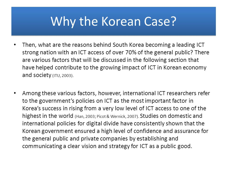 Why the Korean Case? Then, what are the reasons behind South Korea becoming a leading ICT strong nation with an ICT access of over 70% of the general