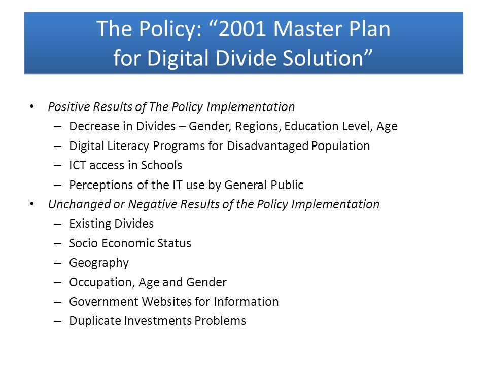 Positive Results of The Policy Implementation – Decrease in Divides – Gender, Regions, Education Level, Age – Digital Literacy Programs for Disadvanta