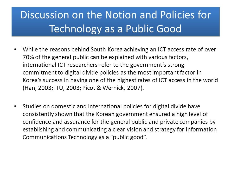 Discussion on the Notion and Policies for Technology as a Public Good While the reasons behind South Korea achieving an ICT access rate of over 70% of