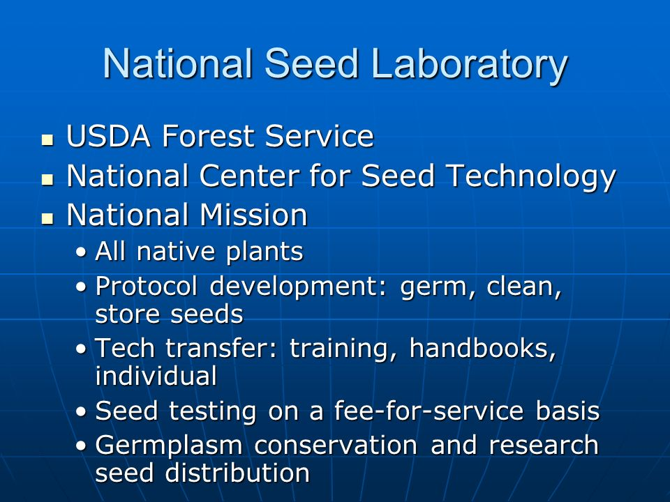 National Seed Laboratory USDA Forest Service USDA Forest Service National Center for Seed Technology National Center for Seed Technology National Miss