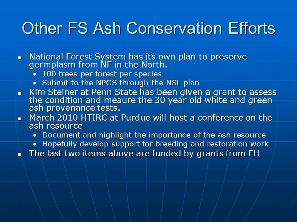 Other FS Ash Conservation Efforts National Forest System has its own plan to preserve germplasm from NF in the North.