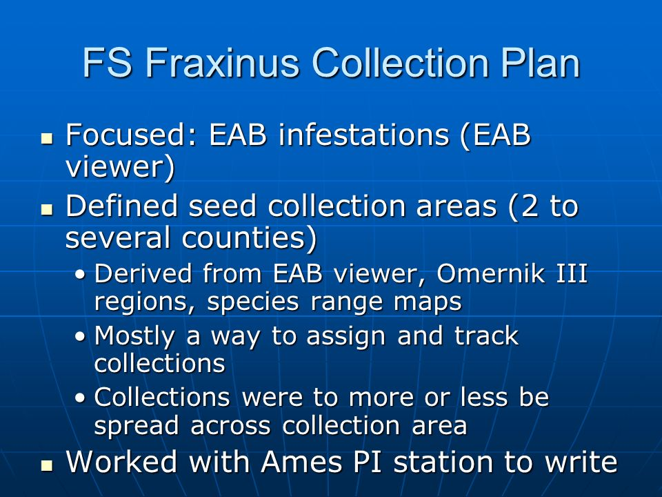 FS Fraxinus Collection Plan Focused: EAB infestations (EAB viewer) Focused: EAB infestations (EAB viewer) Defined seed collection areas (2 to several