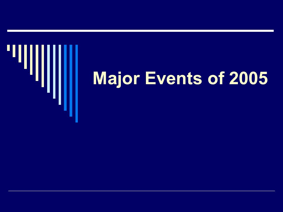Major Events of 2005