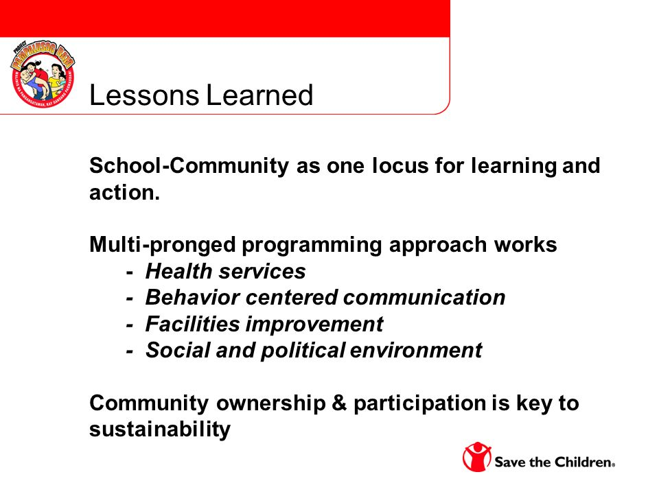 Lessons Learned School-Community as one locus for learning and action.