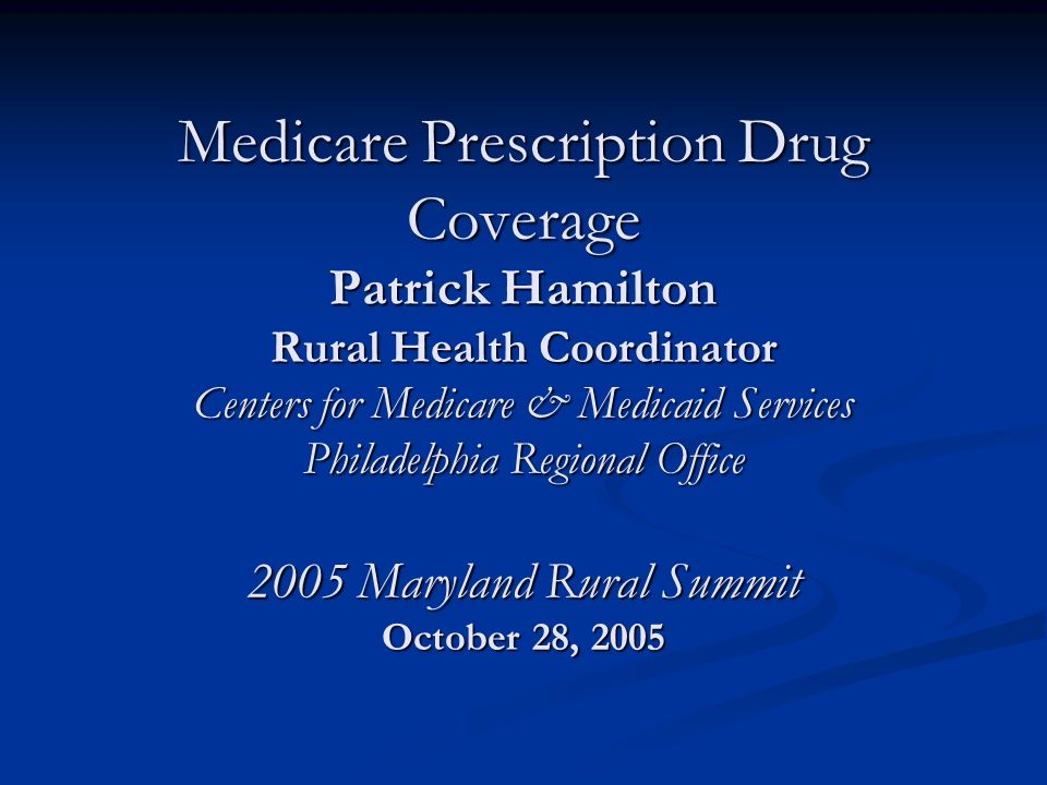 10/28/05 42Medicare Prescription Drug Coverage Pharmacy Access Standards Retail pharmacy TRICARE access standards Retail pharmacy TRICARE access standards Urban areas: network pharmacy within 2 miles of 90% of beneficiaries Urban areas: network pharmacy within 2 miles of 90% of beneficiaries Suburban areas: network pharmacy within 5 miles of 90% of beneficiaries Suburban areas: network pharmacy within 5 miles of 90% of beneficiaries Rural areas: network pharmacy within 15 miles of 70% of beneficiaries Rural areas: network pharmacy within 15 miles of 70% of beneficiaries Covered Drugs