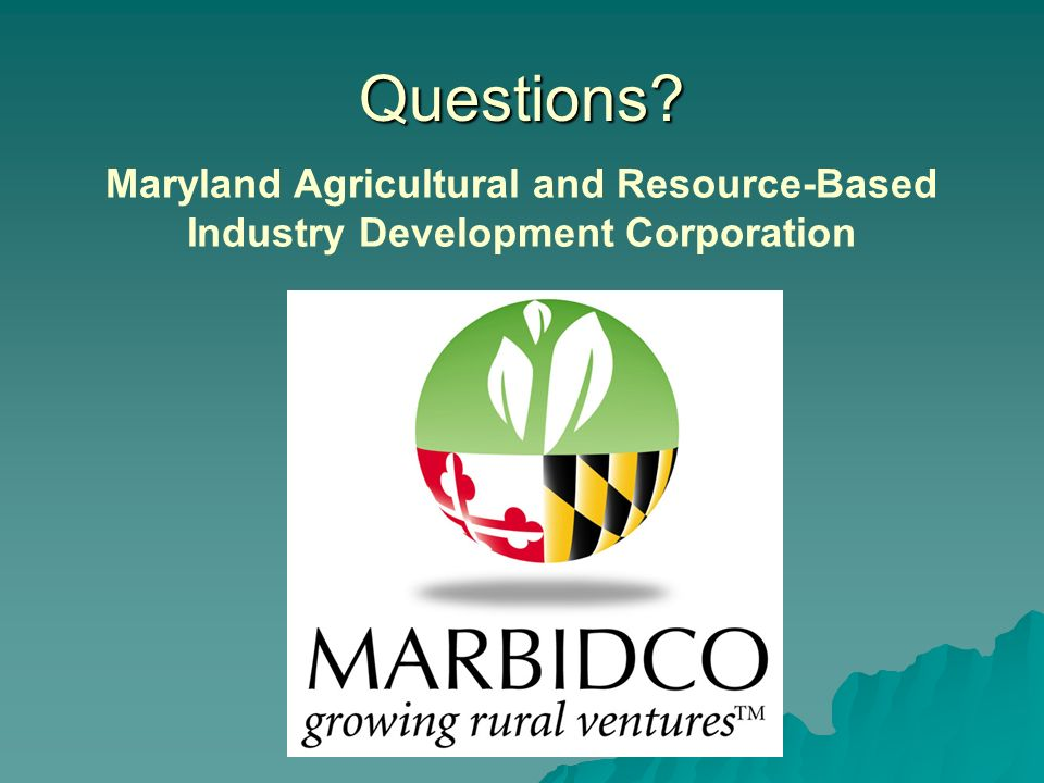 Questions Maryland Agricultural and Resource-Based Industry Development Corporation