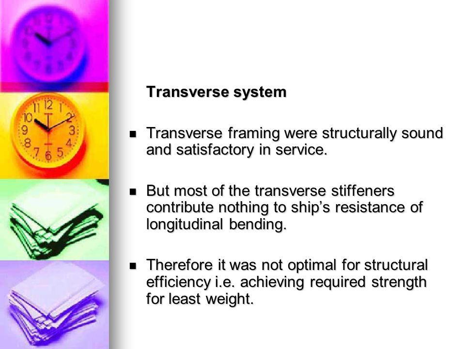 Transverse system Transverse framing were structurally sound and satisfactory in service. Transverse framing were structurally sound and satisfactory