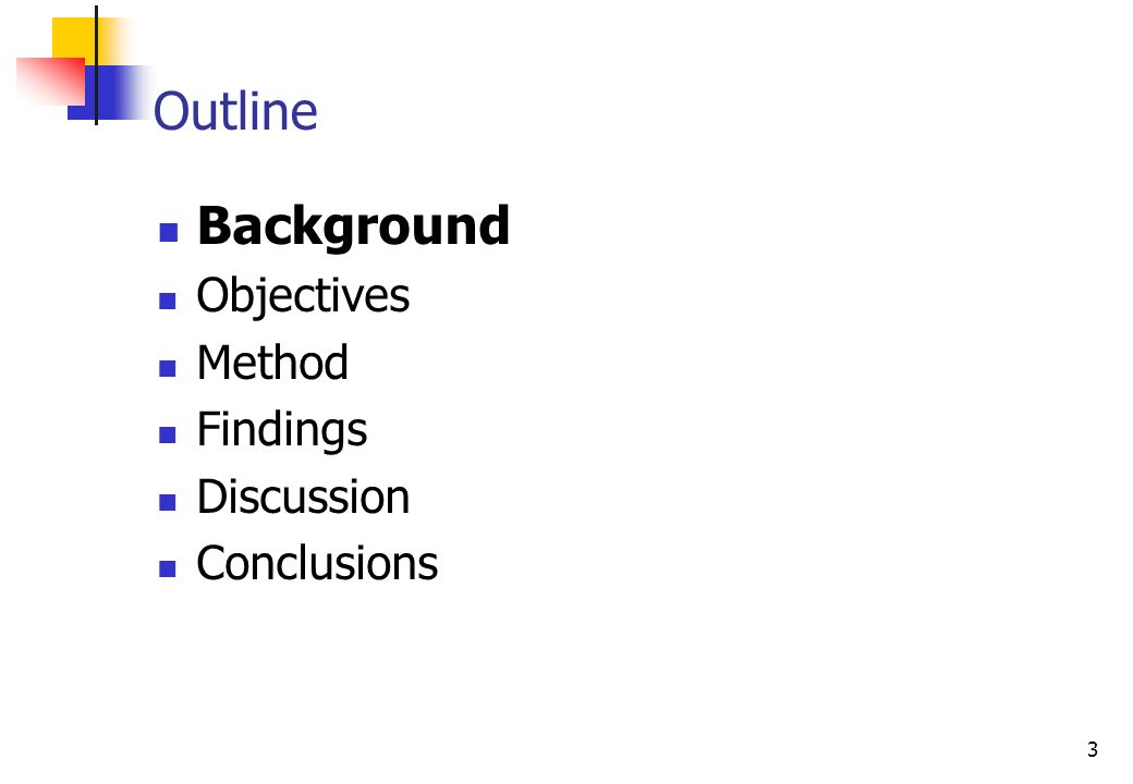 3 Background Objectives Method Findings Discussion Conclusions Outline