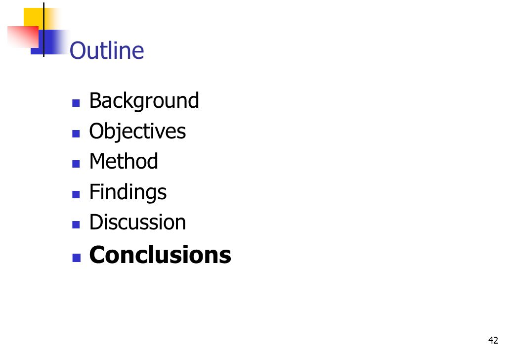42 Background Objectives Method Findings Discussion Conclusions Outline