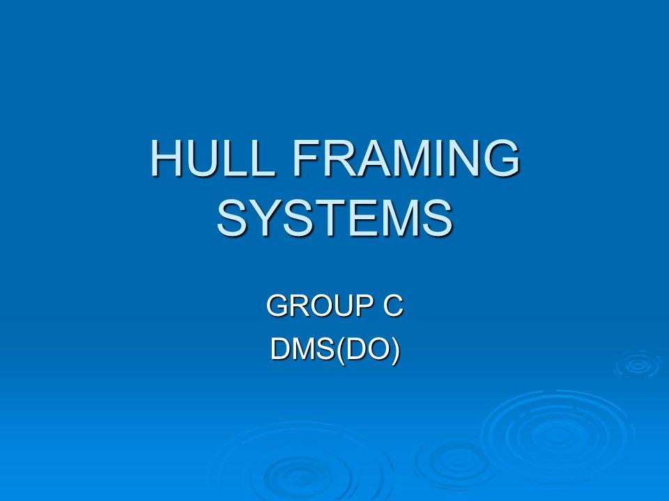 HULL FRAMING SYSTEMS GROUP C DMS(DO)