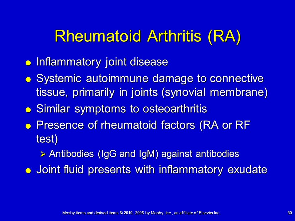 Mosby items and derived items © 2010, 2006 by Mosby, Inc., an affiliate of Elsevier Inc. 50 Rheumatoid Arthritis (RA) Inflammatory joint disease Infla