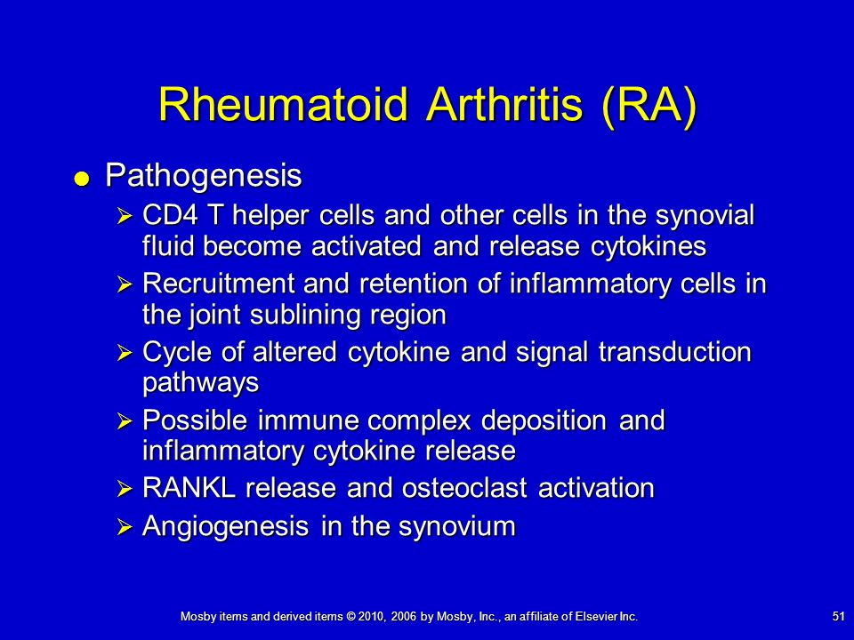 Mosby items and derived items © 2010, 2006 by Mosby, Inc., an affiliate of Elsevier Inc. 51 Rheumatoid Arthritis (RA) Pathogenesis Pathogenesis CD4 T