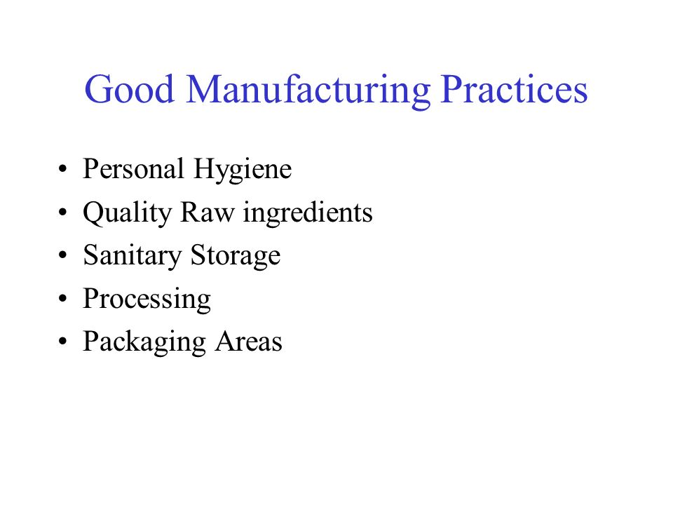 Good Manufacturing Practices Personal Hygiene Quality Raw ingredients Sanitary Storage Processing Packaging Areas