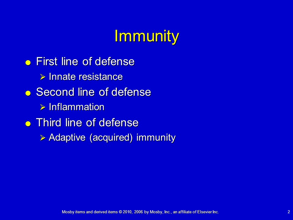 2 Immunity First line of defense First line of defense Innate resistance Innate resistance Second line of defense Second line of defense Inflammation