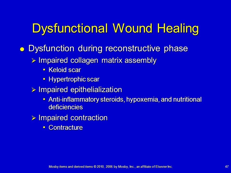 Mosby items and derived items © 2010, 2006 by Mosby, Inc., an affiliate of Elsevier Inc. 47 Dysfunctional Wound Healing Dysfunction during reconstruct