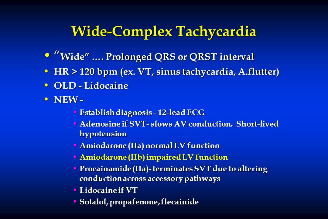 Wide-Complex Tachycardia Wide …. Prolonged QRS or QRST interval Wide …. Prolonged QRS or QRST interval HR > 120 bpm (ex. VT, sinus tachycardia, A.flut