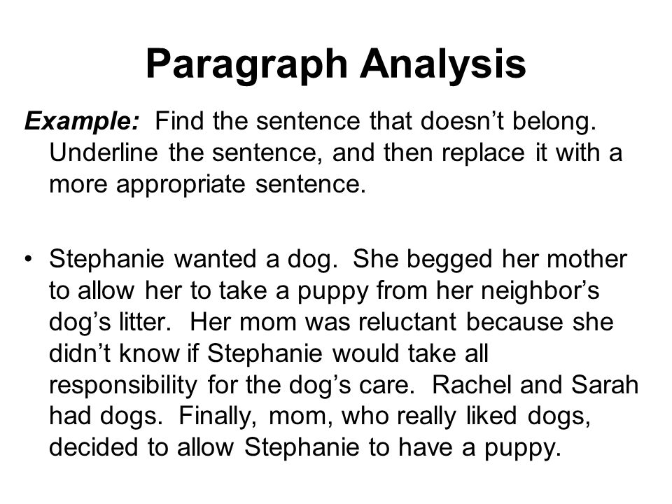 Paragraph Analysis Example: Find the sentence that doesnt belong.