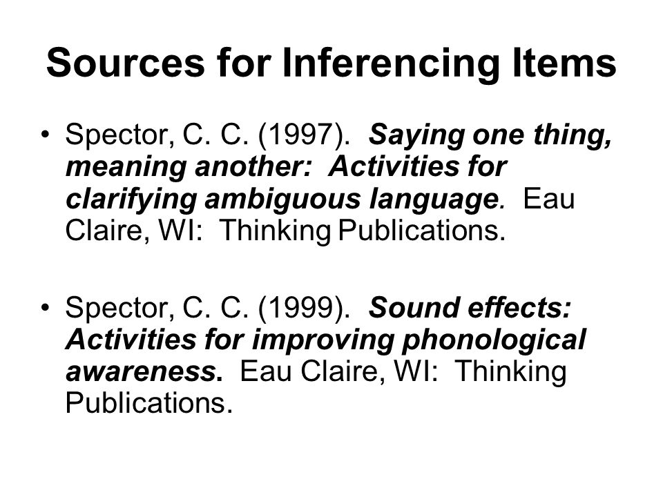 Sources for Inferencing Items Spector, C. C. (1997).