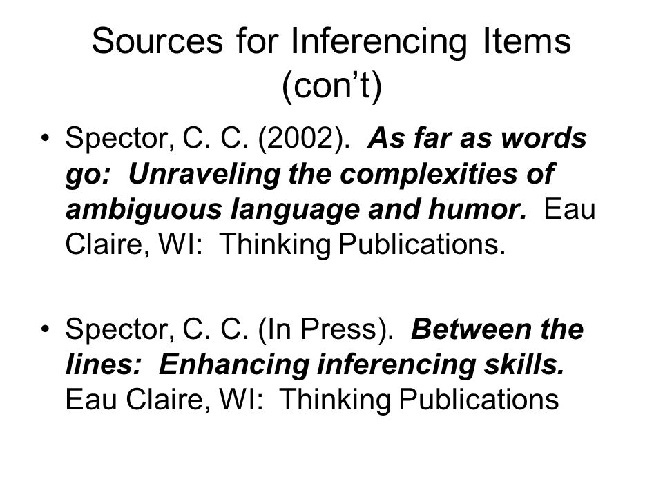 Sources for Inferencing Items (cont) Spector, C. C.