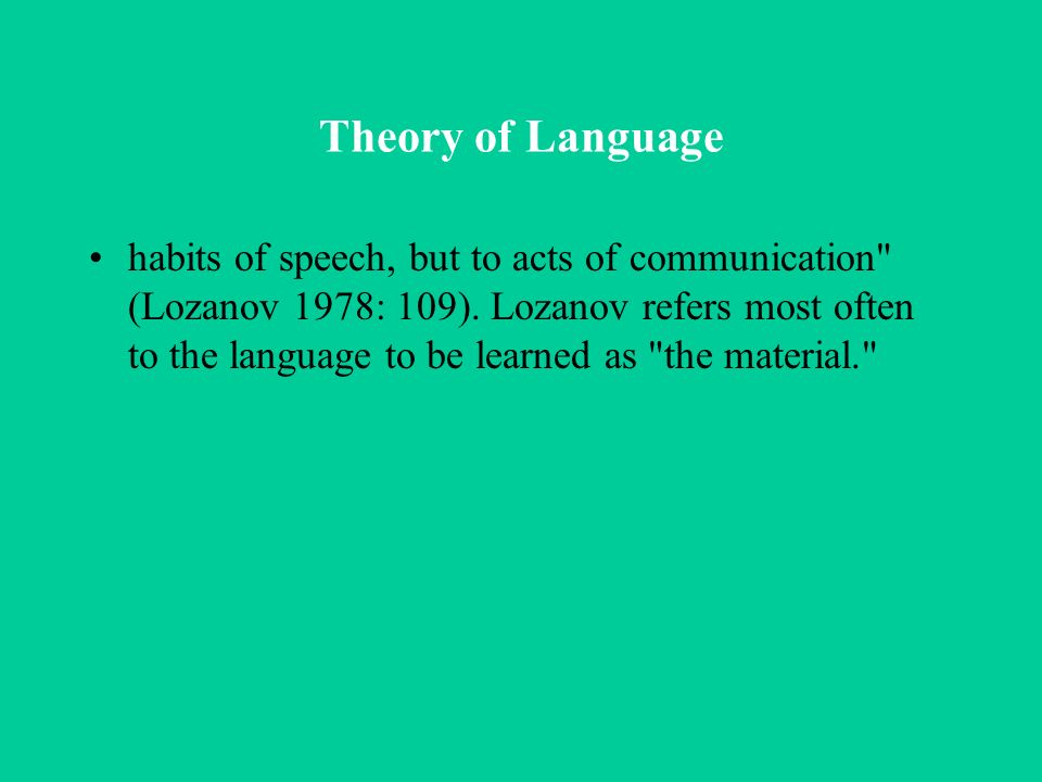 Theory of Learning Suggestion is at the heart of Suggestopedia.