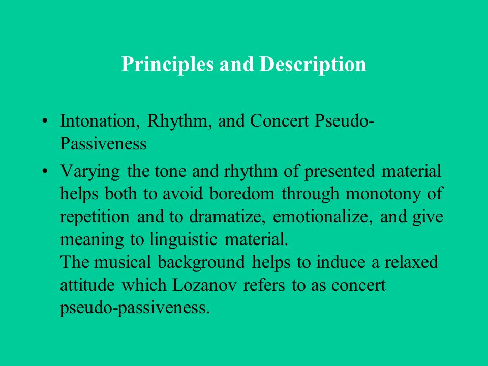 Principles and Description The type of music is critical to learning success.