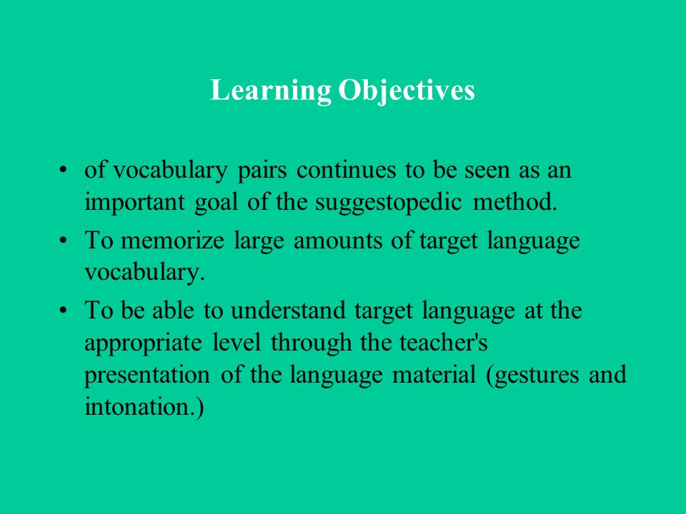 Language Objectives To be able to translate target language vocabulary into ones native language.