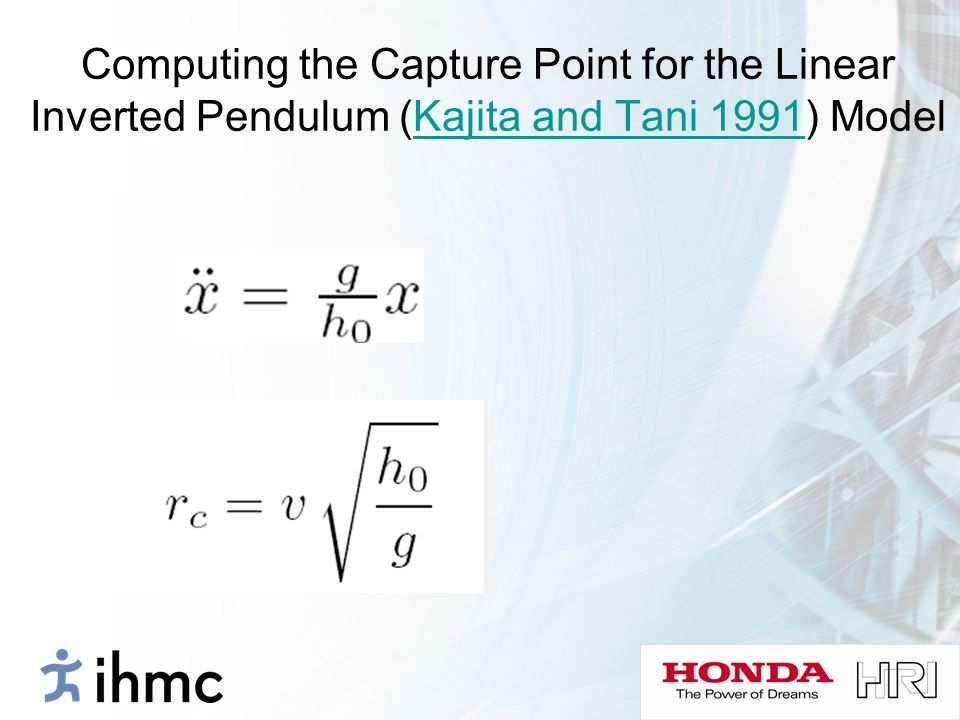 Computing the Capture Point for the Linear Inverted Pendulum (Kajita and Tani 1991) ModelKajita and Tani 1991