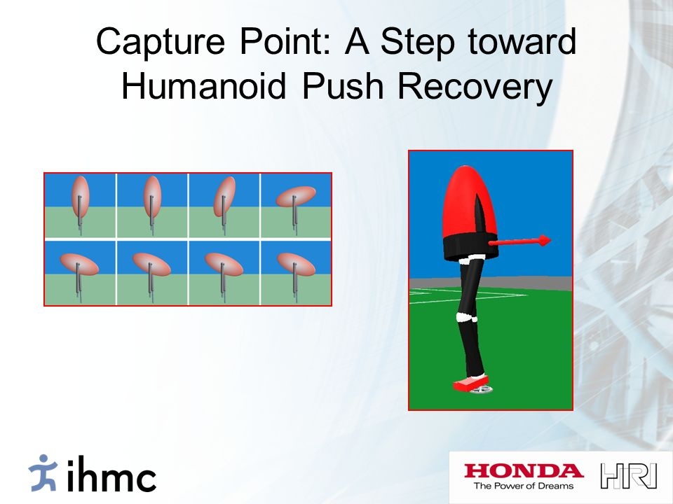 Capture Point: A Step toward Humanoid Push Recovery