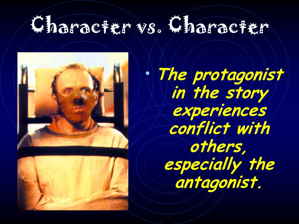External Conflict There are three types of external conflict: character vs.