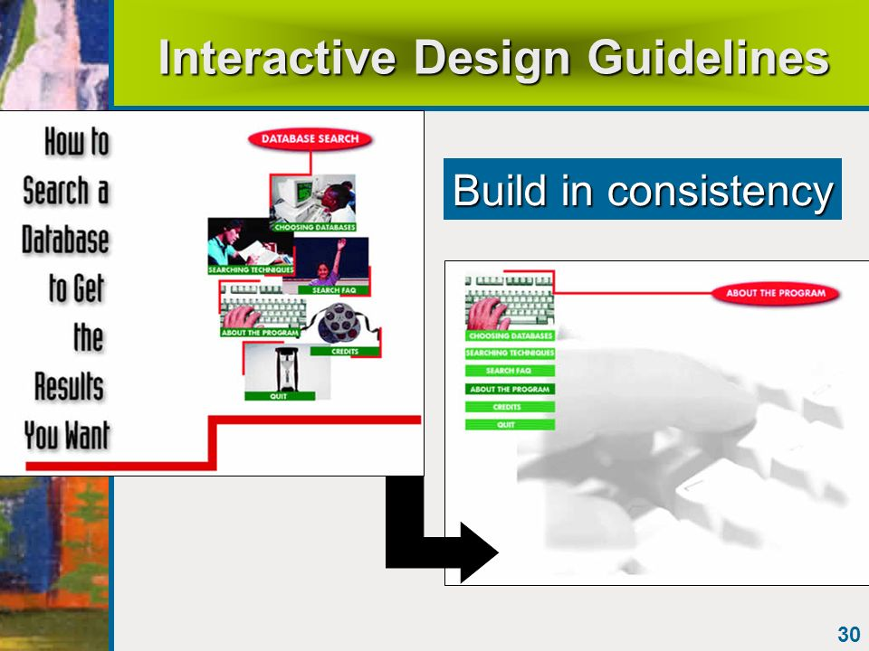 30 Interactive Design Guidelines Build in consistency
