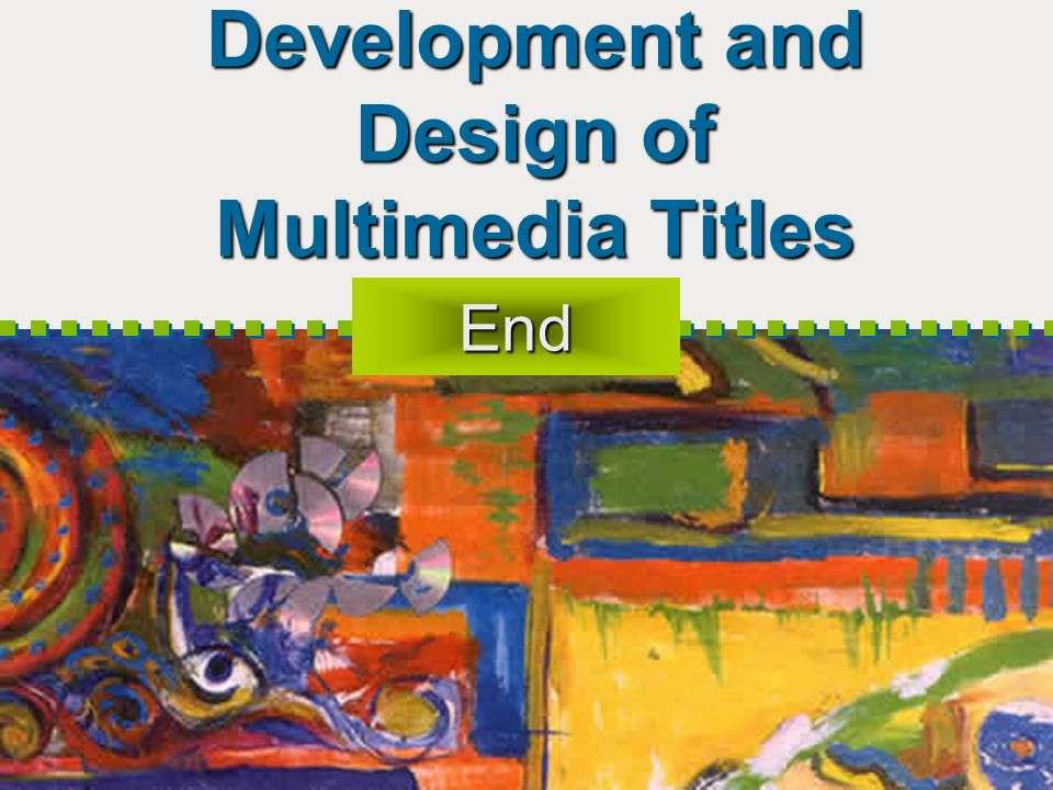 Development and Design of Multimedia Titles End