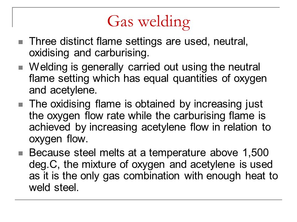 Gas welding Neutral flame Oxidising flame Carburising flame