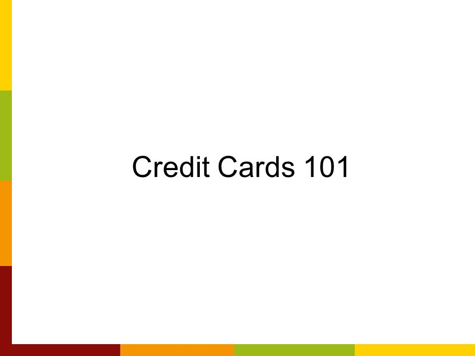 Credit Cards 101