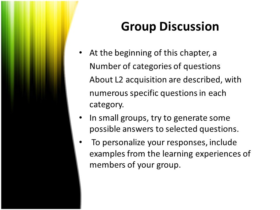 Group Discussion At the beginning of this chapter, a Number of categories of questions About L2 acquisition are described, with numerous specific ques