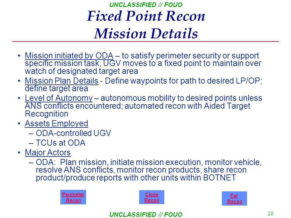 UNCLASSIFIED // FOUO 19 UNCLASSIFIED // FOUO MEDEVAC Mission Details Mission initiated by ODA – Request for immediate MEDEVAC, troops in contact Missi