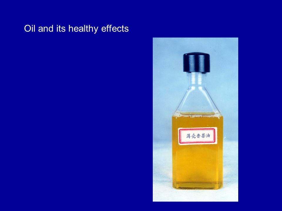 Oil and its healthy effects