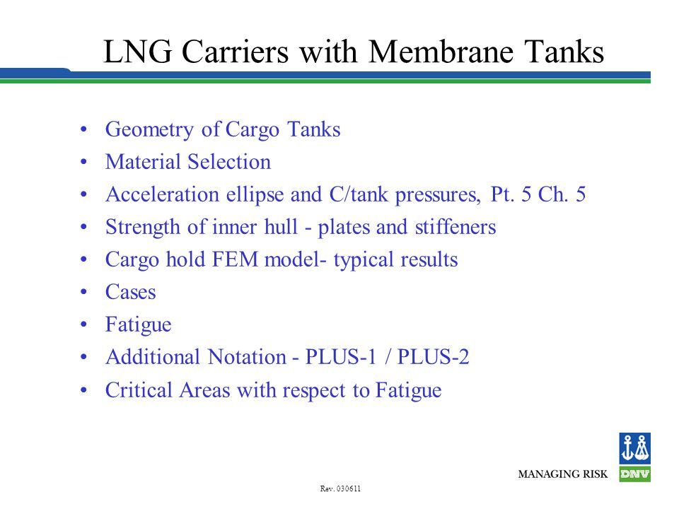 Loading Conditions The following six loading conditions will normally be applied: LC06: Normal ballast condition – LC11: Departure - full load – LC13: Departure - tank no.