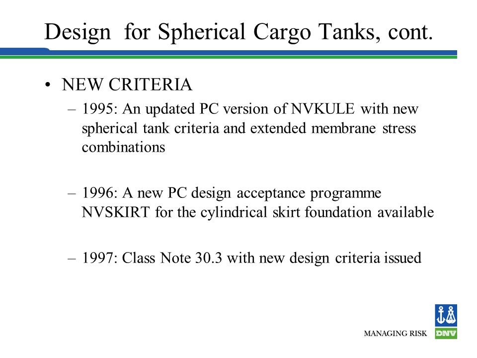 DEVELOPMENTS –Based on extensive experimental and analytical research on the buckling strength criteria of the cylindrical skirt foundation and the sp