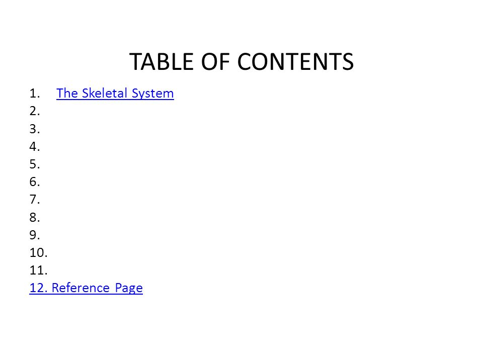 TABLE OF CONTENTS 1.The Skeletal SystemThe Skeletal System 2.
