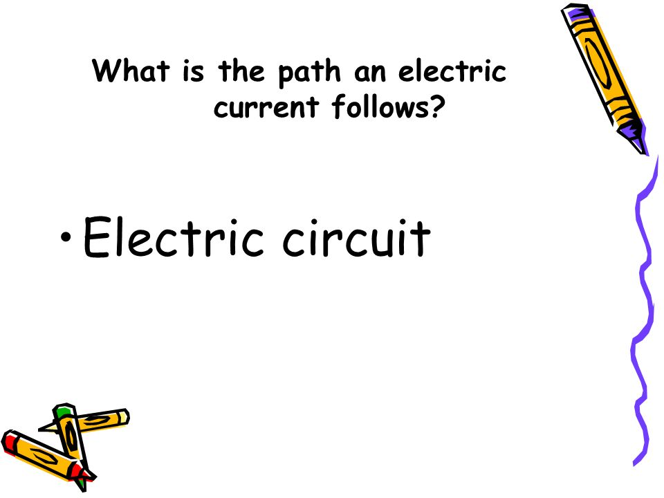 What is the path an electric current follows? Electric circuit