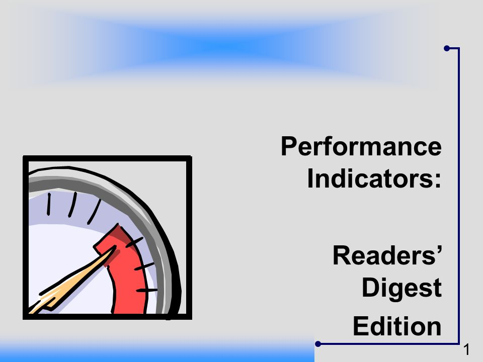 1 Performance Indicators: Readers Digest Edition