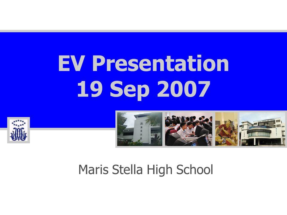 EV Presentation 19 Sep 2007 Maris Stella High School