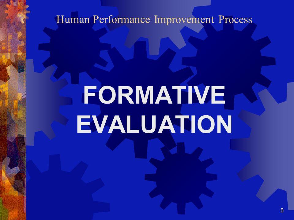 5 Human Performance Improvement Process FORMATIVE EVALUATION