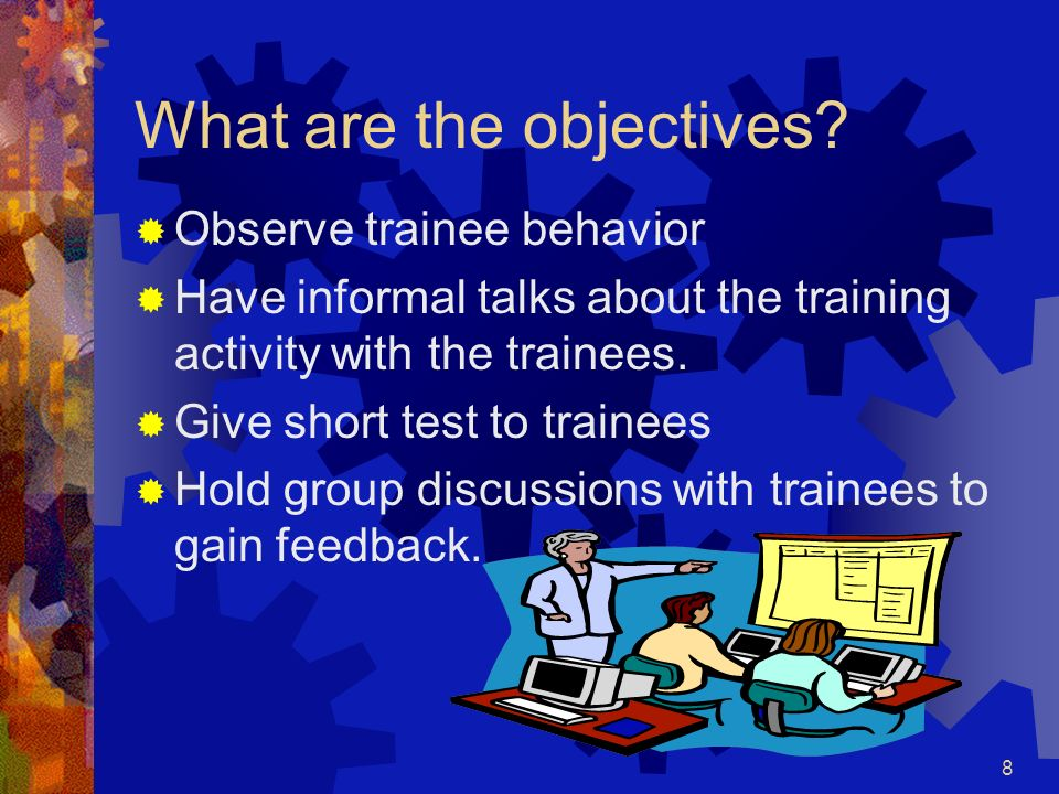 7 Formative Evaluation What it is? Formative evaluation is judging the work of a program while the program or activities are forming or happening. Whe