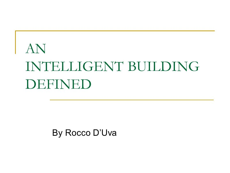 WHAT TO EXPECT INTELLIGENT BUILDING Previous Understanding First CMap Current Understanding Final CMap INTELLIGENT BUILDING FOCUS Communication Systems Relation to Intelligent Building Importance What Systems are Available How do Systems Compare to Expectations