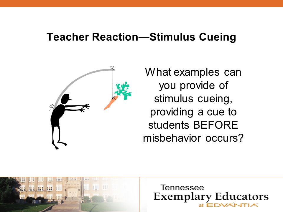 Teacher ReactionStimulus Cueing What examples can you provide of stimulus cueing, providing a cue to students BEFORE misbehavior occurs?