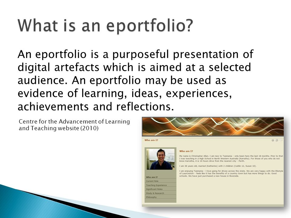 An eportfolio is a purposeful presentation of digital artefacts which is aimed at a selected audience.