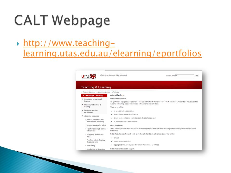 http://www.teaching- learning.utas.edu.au/elearning/eportfolios http://www.teaching- learning.utas.edu.au/elearning/eportfolios