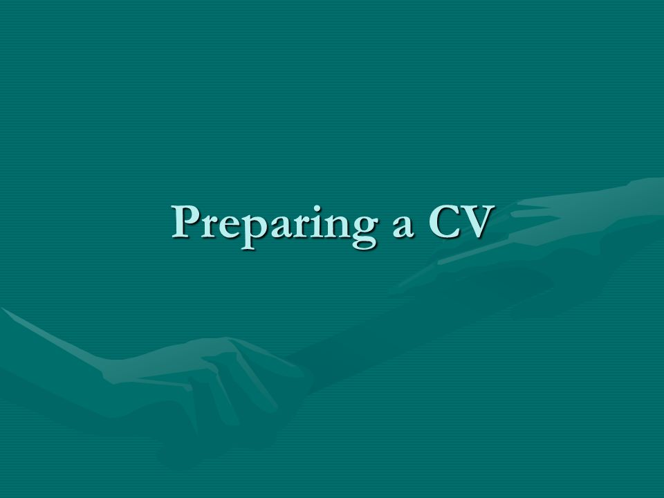 The first step to getting a job A curriculum vitae is a marketing tool.